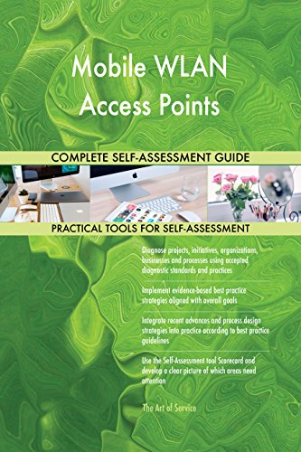Mobile WLAN Access Points All-Inclusive Self-Assessment - More than 690 Success Criteria, Instant Visual Insights, Comprehensive Spreadsheet Dashboard, Auto-Prioritized for Quick Results Mobile Point