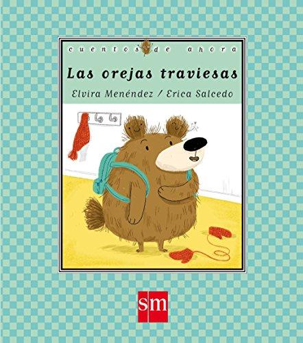 Las orejas traviesas (Cuentos de ahora) por Elvira Menéndez