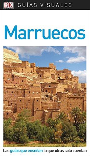 Guía Visual Marruecos: Las guías que enseñan lo que otras solo cuentan (GUIAS VISUALES)