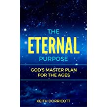 The Eternal Purpose (God's Master Plan For The Ages) (English Edition)
