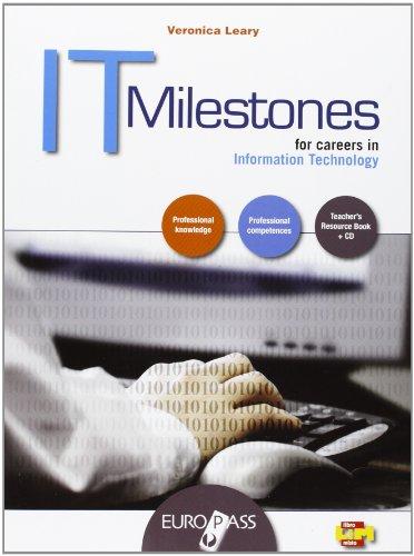 IT milestones. LibroLIM. Per le Scuole superiori. Con espansione online. Con CD-Audio [Lingua inglese] di Veronica Leary