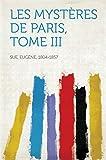 Les mystères de Paris, Tome III