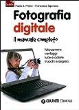 Fotografia digitale. Il manuale completo