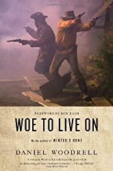 Woe to Live On: A Novel by Daniel Woodrell (2012-06-19)