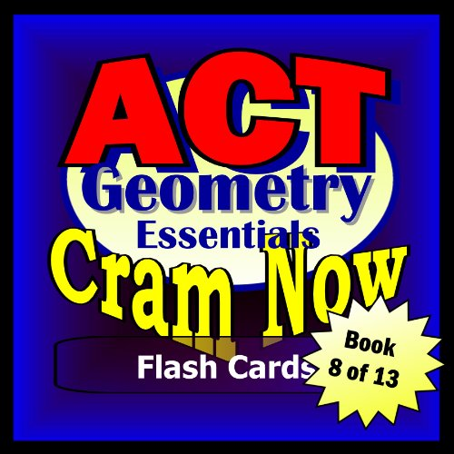 ACT Prep Test GEOMETRY ESSENTIALS Flash Cards-CRAM NOW!-ACT Exam Review Book & Study Guide (ACT Cram Now! 8) (English Edition)