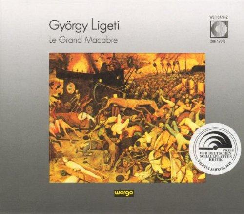 György Ligeti: Le Grand Macabre (Oper) (Gesamtaufnahme) (Natürlichen Ici)