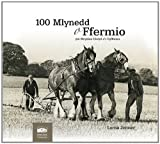 100 Mlynedd O Ffermio Ym Mryniau Clwyd A'r Cyffiniau