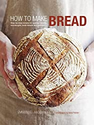 How to Make Bread: Step-by-step recipes for yeasted breads, sourdoughs, soda breads and pastries by Emmanuel Hadjiandreou (2011-09-08)