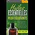 Huiles Essentielles pour Débutants: Le Guide étape par étape pour se Débarrasser Définitivement des Maux de Tête par les Huiles Essentielles
