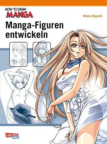 How To Draw Manga: Manga-Figuren entwickeln