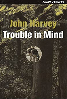 Trouble in Mind by [Harvey, John]