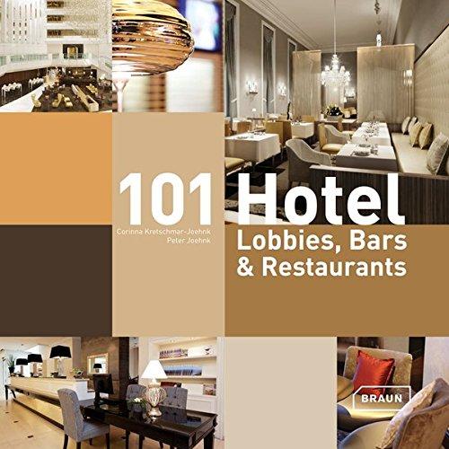 101 Hotel Lobbies, Bars & Restaurants por Corinna Kretschmar-Joehnk