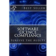 Software Licence Compliance: Survive the Audits (English Edition)