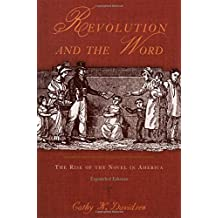 Revolution and the Word: The Rise of the Novel in America by Cathy N. Davidson (2004-09-30)