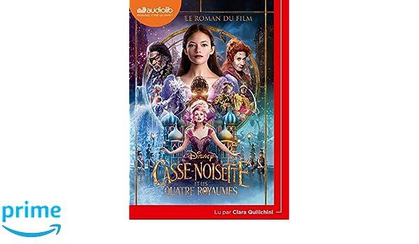 Amazonfr Casse Noisette Et Les Quatre Royaumes Le Roman Du Film