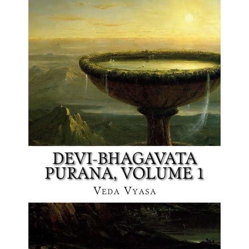 Devi-Bhagavata Purana, Volume 1 by Veda Vyasa (2015-06-04)