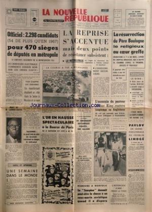 NOUVELLE REPUBLIQUE (LA) [No 7215] du 11/06/1968 - 2298 CANDIDATS POUR 470 SIEGES DE DEPUTES EN METROPOLE -LA MORT DE LAMINE-GUEYE -THALIDOMIDE / ON AURAIT TENTE DE VOLER DES DOCUMENTS SUR LES DANGERS DU MEDICAMENT -BELLA DARVI TENTE DE S'EMPOISONNER -RUMEURS A NORFOLK SUR LE SCORPION -L'ASTEROIDE ICARE CROISE LA TERRE -PAVLOV LIMOGE AU KREMLIN -L'ASSASSIN DU PASTEUR LUTHER KING EN ANGLETERRE -LES SPORTS / LE GIRO AVEC MERCKX ET SANTAMARINA - ATHLETISME - RUGBY - FOOT -LA RESURRECTION DU PERE par Collectif