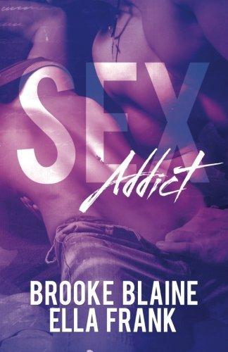 Sex Addict by Brooke Blaine (2016-03-25)