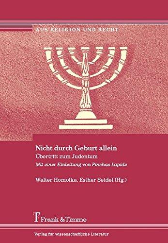 Nicht durch Geburt allein: Übertritt zum Judentum. Mit einer Einleitung von Pinchas Lapide (Aus Religion und Recht)