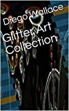 Glitter Art Collection (French Edition)