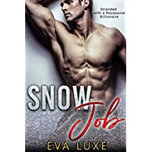 Snow Job: Stranded with a Possessive Billionaire Romance (English Edition)