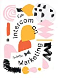 Intercom on Marketing: The marketing book for startups (English Edition)