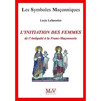 L'initiation des femmes de l'Antiquité à la franc-maçonnerie