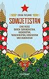 Sowjetistan: Eine Reise durch Turkmenistan, Kasachstan, Tadschikistan, Kirgisistan und Usbekistan (suhrkamp taschenbuch) - Erika Fatland