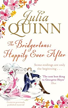 The Bridgertons: Happily Ever After (Bridgerton Family Book 9) by [Quinn, Julia]