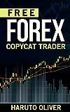 Free FOREX Copycat Trader (English Edition)