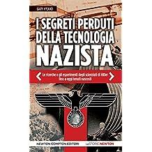 I segreti perduti della tecnologia nazista (eNewton Saggistica) (Italian Edition)