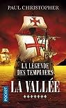 La légende des Templiers, tome 7 : La Vallée par Christopher