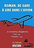 Telecharger Livres Romans de gare a lire dans l avion (PDF,EPUB,MOBI) gratuits en Francaise