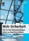 Web-Sicherheit: Wie Sie Ihre Webandwendungen sicher vor Angriffen schützen