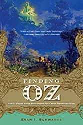 Finding Oz: How L. Frank Baum Discovered the Great American Story by Evan I. Schwartz (2009-04-23)