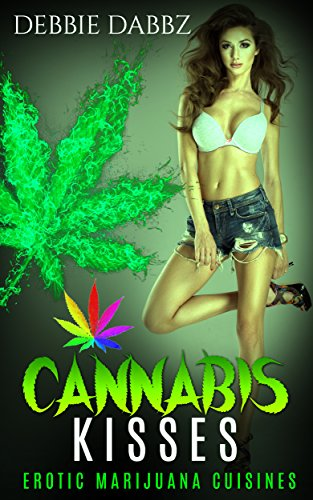 Cannabis Kisses: Erotic Marijuana Couisines por Debbie Dabbz epub