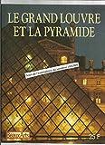 Beaux arts Magazine hors série - Le Grand Louvre et La Pyramide (en français) - Collection Les grands Musées