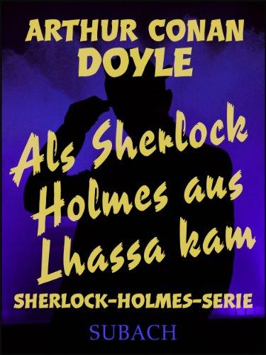 als-sherlock-holmes-aus-lhassa-kam-german-edition