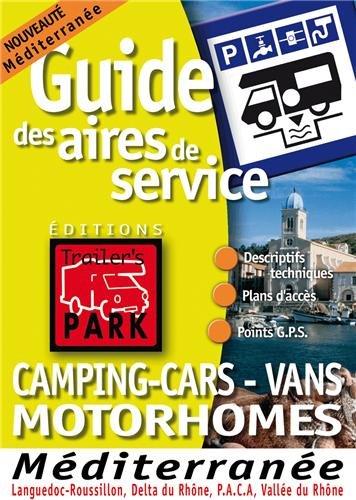 Guide Trailer's Park Mditerrane (Languedoc Roussillon, delta du Rhne, PACA, Valle du Rhne) par Editions Trailer's Park