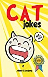 Cat Jokes: Funny and Hilarious Jokes for Kids (Animal Jokes Book 1)