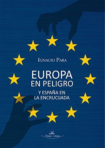 Europa en peligro y España en la encrucijada (Política)