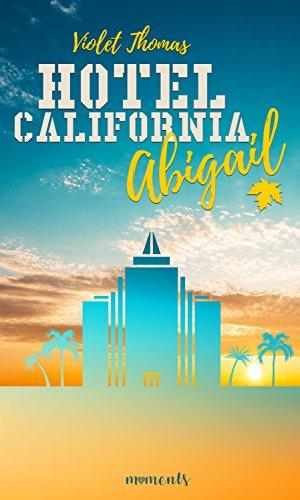 Abigail: Liebesroman (Hotel California)