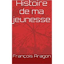 Histoire de ma jeunesse (French Edition)