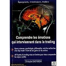 Comprendre les émotions qui interviennent dans le trading : Neuro sciences, psychologie, philosophie.