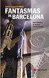 Fantasmas de Barcelona: Guía histórica de hechos sobrenaturales (Inspira)