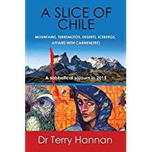 A Slice Of Chile: Mountains, Terremotos, Deserts, Icebergs, Affairs With Carmen(Ere)