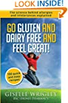 Go Gluten and Dairy Free and Feel Gre...