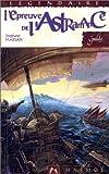 Les Carnets de la constellation, tome 1 - L'Epreuve de l'Astramance