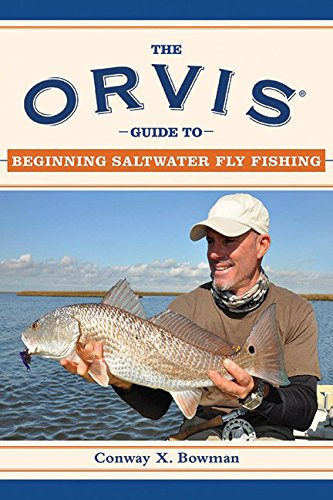 PDF [Download] The Orvis Guide to Beginning Saltwater Fly Fishing