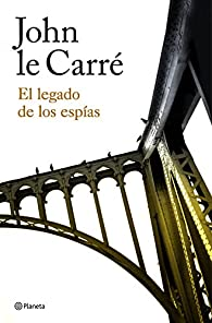 El legado de los espías par John le Carré